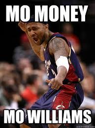 Mo Money Meme - mo money mo williams mo williams quickmeme