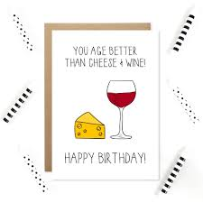 cartoon wine and cheese you age better than cheese funny birthday card wine birthday