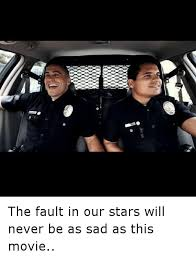 The Fault In Our Stars Meme - the fault in our stars will never be as sad as this movie funny