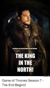 King Of The North Meme - facebookcomjonsnowwatcheronthewall the king in the north game of