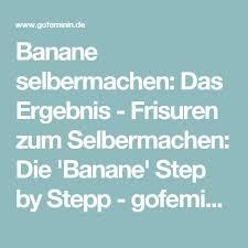 Hochsteckfrisurenen Selber Machen Banane by Best 25 Frisur Banane Ideas On Hochsteckfrisur Banane