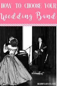 wedding band playlist how to choose your wedding band a blissful