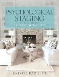 Interior Design Home Staging Classes by Psychological Staging Home Staging Secrets Of The Decorologist
