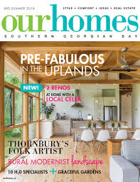 summer 2016 print editions of our homes our homes magazine