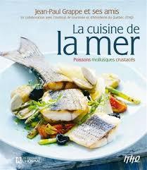 jeux de cuisine de poisson jean paul grappe la cuisine de la mer poissons mollusques