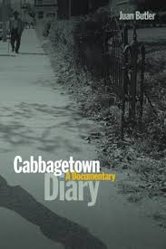 cabbagetown diary a documentary by juan butler