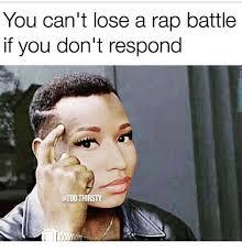 Rap Battle Meme - you can t lose a rap battle if you don t respond meme on sizzle