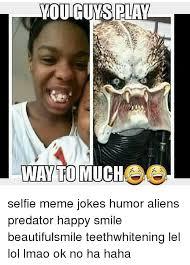 Meme Jokes Humor - youngums play way to much selfie meme jokes humor aliens predator