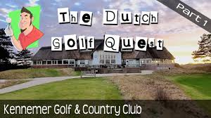 course vlog kennemer golf u0026 country club part 1 of 3 youtube