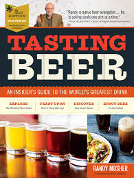 tasting beer 2nd edition an insider u0027s guide to the world u0027s