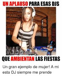 Memes De Dj - 25 best memes about mujer mujer memes