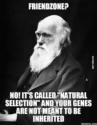 Anti Christian Memes - charles darwin is sick of people complaining about friendzone