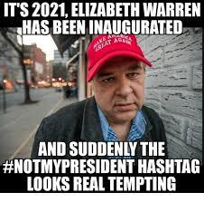 Elizabeth Warren Memes - it s 2021 elizabeth warren has been inaugurated aga and suddenly the
