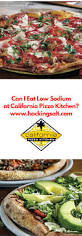 California Pizza Kitchen Coupon Code by Can I Eat Low Sodium At California Pizza Kitchen Hacking Salt