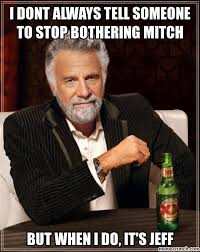 Mitch Meme - dont always tell someone to stop bothering mitch