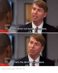 30 Rock Memes - pprentice 0 don t drink hot liquids of any kind elebrity next that s