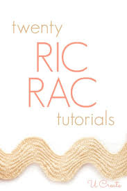 ric rac ribbon 20 ric rac tutorials u create