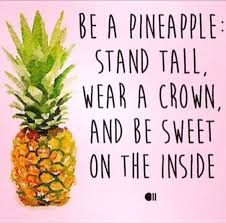 Ananas Pineapple Meme - be a pineapple stand tall wear a crown and be sweet on the inside