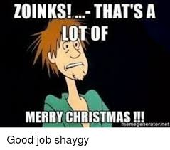 Merry Christmas Meme Generator - zoinks that s a lotof merry christmas memegeneratornet