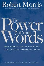 the importance of thanksgiving to god the power of your words robert morris jack hayford