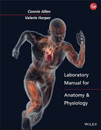 Anatomy And Physiology With Lab Online Wiley Laboratory Manual For Anatomy And Physiology 5th Edition