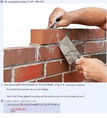 Brick Wall Meme - c file laying brick wall jpg 2 kb 1000x760 anonymous 110916