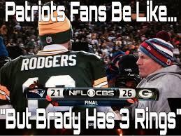 Patriots Fan Meme - 22 meme internet patriots fans be like but brady has 3 rings