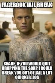 Meme Generator Facebook - meme creator facebook jail break shane if you would quit dropping