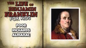 the life of benjamin franklin for kids poor richards almanac youtube