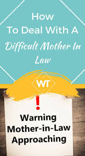 mother in law how to deal with a difficult mother in law