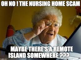 Nursing Home Meme - grandma finds the internet meme imgflip