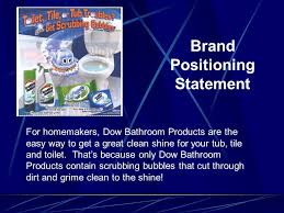 Dow Bathroom Cleaner by The Brand Positioning Statement Inspire Creativity Passion