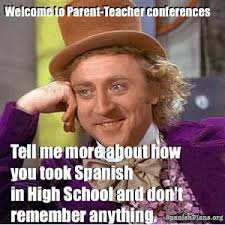 Spanish Teacher Memes - spanish teacher at parent teacher conferences meme http