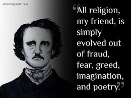 Edgar Allen Poe Meme - religion evolved out of fraud fear and greed edgar allan poe