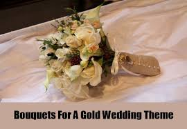 theme wedding bouquets interesting ideas for a gold wedding theme gold wedding theme