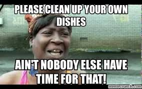 Dishes Meme - clean up your own dishes