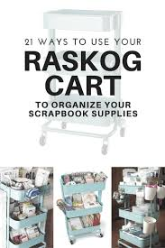 Raskog Cart 21 Ways To Use Your Raskog Cart To Organize Your Scrapbook Supplies