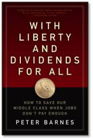 Jobs Barnes With Liberty And Dividends For All Peter Barnes Peter Barnes