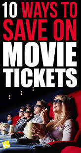 you need to know these 10 ways to save on movie tickets the