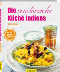 vegetarische k che die vegetarische küche indiens mridula baljekar umschau verlag