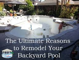 Remodel Backyard The Ultimate Reasons To Remodel Your Backyard Pool