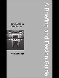 care home design guide uk care homes for older people a briefing and design guide briefing