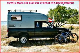 Camper For Truck Bed How To Make The Best Use Of Space In A Truck Camper Wanderwisdom
