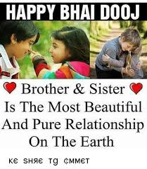Brother Sister Memes - happy bhai dooj brother sister is the most beautiful and pure