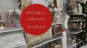 Michaels Decor Michaels Christmas Decor 2017 Youtube