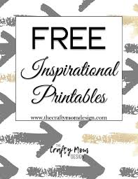 printable quotes quotes printable inspirational quotes the crafty mom design