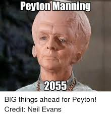 Manning Face Meme - 25 best memes about peyton manning peyton manning memes
