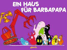 Ein Haus Ein Haus Für Barbapapa Orell Füssli Verlag
