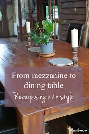 Repurpose Dining Room by Repurposing From Mezzanine To Table The Essex Barn