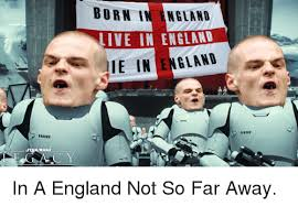England Memes - born in ngland live in england ie in england c y england meme on me me